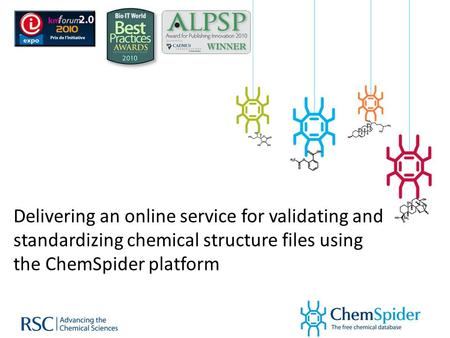 Delivering an online service for validating and standardizing chemical structure files using the ChemSpider platform.