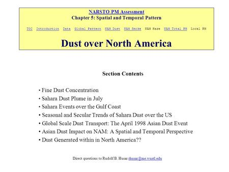 NARSTO PM Assessment NARSTO PM Assessment Chapter 5: Spatial and Temporal Pattern TOC Introduction Data Global Pattern NAM Dust NAM Smoke NAM Haze NAM.