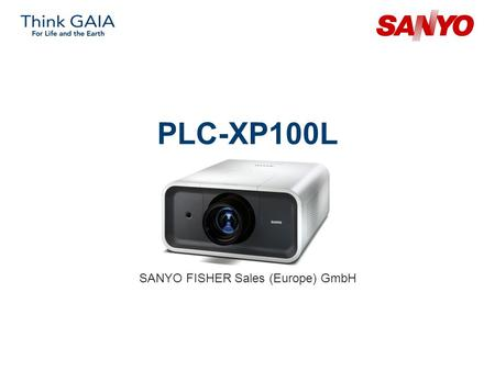 PLC-XP100L SANYO FISHER Sales (Europe) GmbH. Copyright© SANYO Electric Co., Ltd. All Rights Reserved 2007 2 Technical Specifications Model: PLC-XP100L.