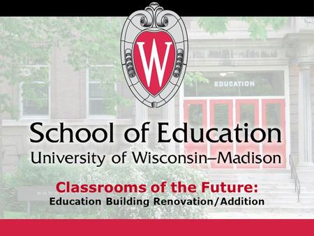 Classrooms of the Future: Education Building Renovation/Addition.