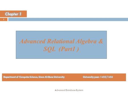Advanced Relational Algebra & SQL (Part1 )