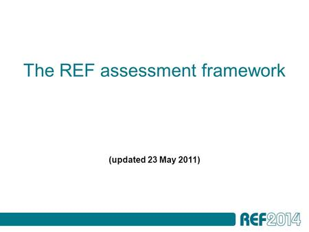 The REF assessment framework (updated 23 May 2011)
