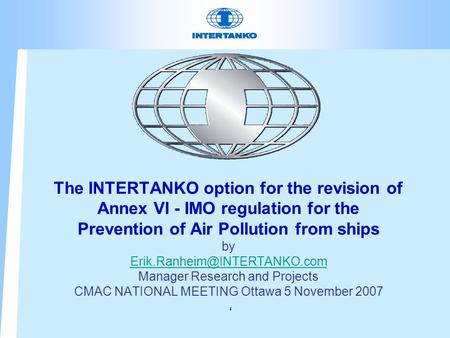 The INTERTANKO option for the revision of Annex VI - IMO regulation for the Prevention of Air Pollution from ships by Manager.