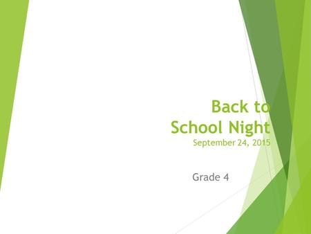Back to School Night September 24, 2015 Grade 4. Agenda:  Introductions  Class Schedules  PBIS  Common Core  Report Card  Curriculum (for 1 st Trimester)
