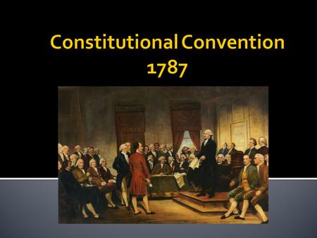  Topic/Objective: Describe key people and compromises that occurred during the Constitutional Convention.  Essential Question: What role did compromises.