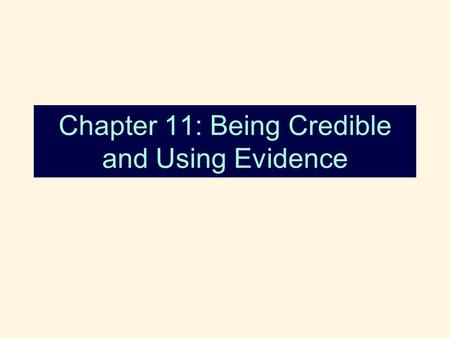 Chapter 11: Being Credible and Using Evidence. Public Speaking Process Purpose (Why) Source Credibility (You) Audience Analysis (Us) 2 ©2011, The McGraw-Hill.