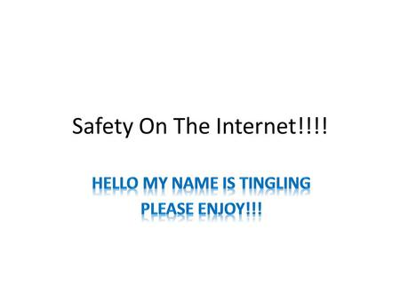 Safety On The Internet!!!!. Introduction There are lots of things to know about the internet. My PowerPoint will help you learn. Please enjoy!