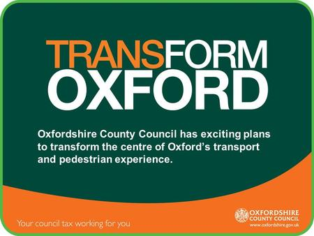 Oxfordshire County Council has exciting plans to transform the centre of Oxford's transport and pedestrian experience.