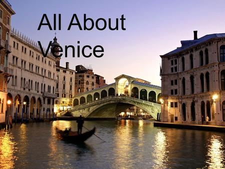 All About Venice. Venice is built on 118 small islands in a lagoon and has canals instead of roads.