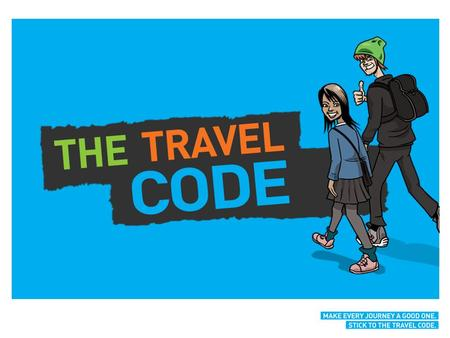 About the Travel Code How the Travel Code applies to you. We are learning today... By the end of the lesson you should be able to... Describe what the.