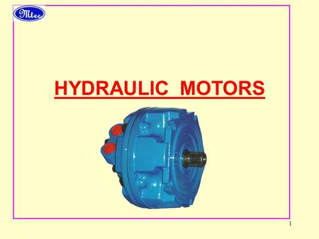 1 HYDRAULIC MOTORS. 2 DIFFERENT FORMS OF ENERGY HYDRAULIC SYSTEM TYPES OF ACTUATORS WHAT IS A HYDRAULIC MOTOR ? COMPARISON BETWEEN ELECTRIC & HYDRAULIC.