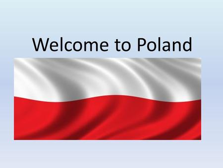 Welcome to Poland. We're class 3A We're class 3B.