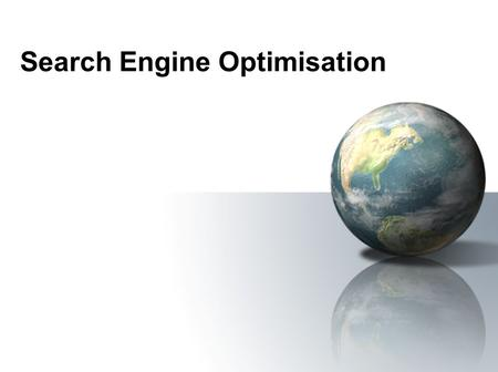 Search Engine Optimisation. On page methodologies –Anything you can affect with the construction of a single page Off page methodologies –Refers to all.
