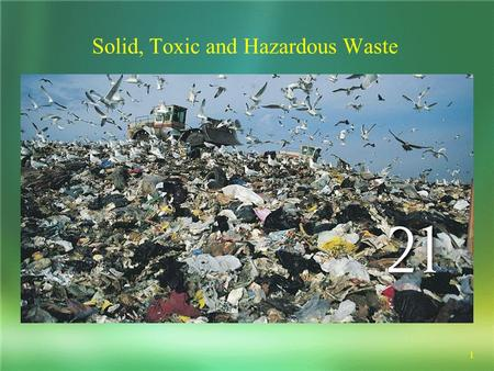 1 Solid, Toxic and Hazardous Waste. 2 SOLID WASTE Solid waste-any unwanted or discarded materials that is not a liquid or gas  United States - 4.6% of.