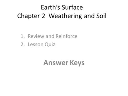 Earth's Surface Chapter 2 Weathering and Soil