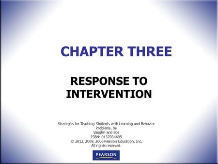 Strategies for Teaching Students with Learning and Behavior Problems, 8e Vaughn and Bos ISBN: 0137034695 © 2012, 2009, 2006 Pearson Education, Inc. All.
