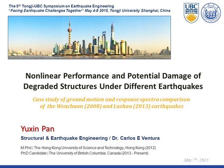 "Nonlinear Performance and Potential Damage of Degraded Structures Under Different Earthquakes The 5 th Tongji-UBC Symposium on Earthquake Engineering ""Facing."