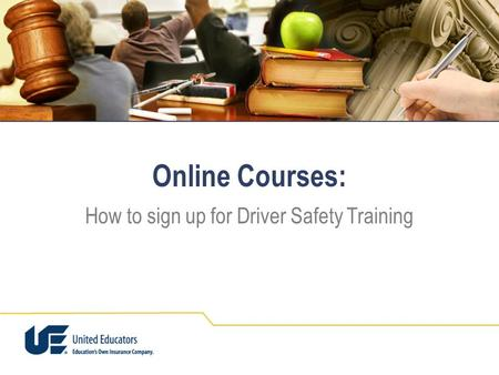 Online Courses: How to sign up for Driver Safety Training.