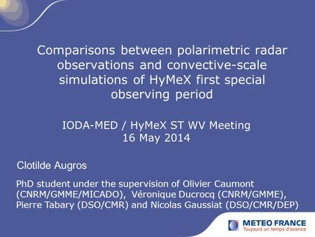 Comparisons between polarimetric radar observations and convective-scale simulations of HyMeX first special observing period PhD student under the supervision.