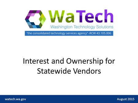 Interest and Ownership for Statewide Vendors August 2015watech.wa.gov.
