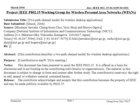Doc.: IEEE 802. 15-06-0109-00-003c Submission March 2006 Slide 1 Chang-Soon Choi, NICT Project: IEEE P802.15 Working Group for Wireless Personal Area Networks.