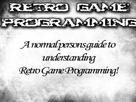 Why program retro machines? Aren't they obsolete? Why not do something more constructive?