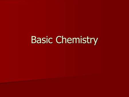 Basic Chemistry. Biochemistry: Essentials for Life Organic compounds Organic compounds –Contain carbon –Most are covalently bonded –Example: C 6 H 12.