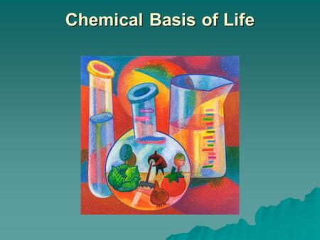 Chemical Basis of Life. Mixture  2 or more elements or compounds mixed but not chemically combined. –Ex- air, soil, salad.