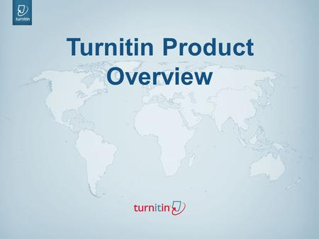 Turnitin Product Overview. Our Company Company The US and global leader in plagiarism prevention Founded in 2000 Headquarters: Oakland, CA and Newcastle,