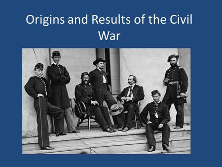 Origins and Results of the Civil War. Slavery The southern states were still reliant on slavery Support for secession was strongly correlated to the number.