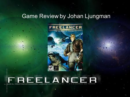 Game Review by Johan Ljungman. Publisher:Microsoft Developer:Digital Anvil Type of Game:Space RPG and Simulation System Requirements: Windows 98/ME/2000/XP.