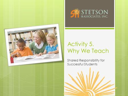 Activity 5. Why We Teach Shared Responsibility for Successful Students.