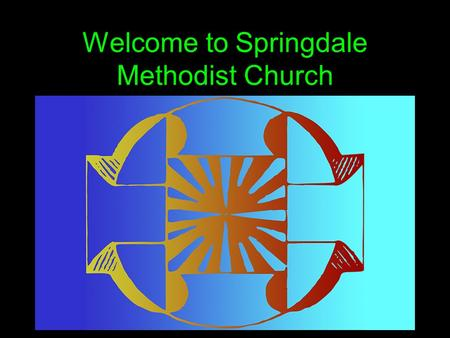 Welcome to Springdale Methodist Church. Ye Servants of God Hymns and Psalms 278.