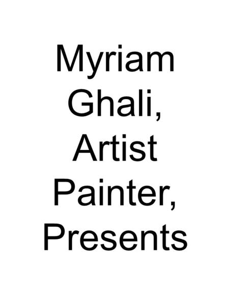 Myriam Ghali, Artist Painter, Presents. Her Latest Collages: The Two Races Series and the Third.