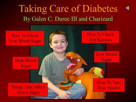 Taking Care of Diabetes High Blood Sugar Things That Affect Blood Sugar How To Take Your Insulin How To Check For Ketones Low Blood Sugar How To Check.