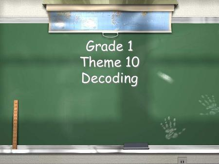Grade 1 Theme 10 Decoding. Theme 10 Week 1 R-controlled Vowels or, ore = orange R-controlled Vowels or, ore = orange.