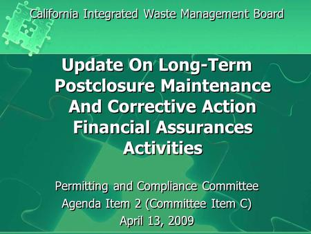 California Integrated Waste Management Board Update On Long-Term Postclosure Maintenance And Corrective Action Financial Assurances Activities Permitting.