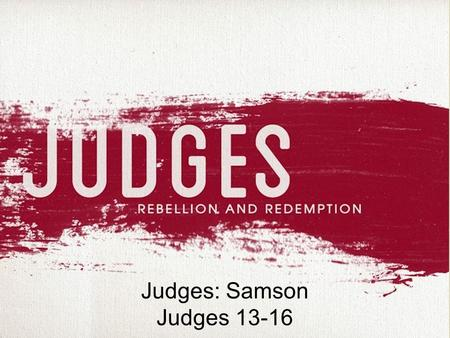Judges: Samson Judges 13-16. Title: Kid Can't Blow Out Candle YouTube: https://youtu.be/OULuqNgEWmUhttps://youtu.be/OULuqNgEWmU.