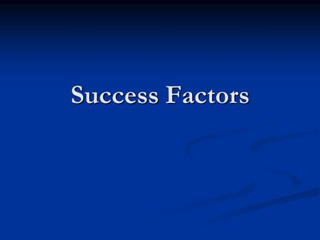 Success Factors. Fellowship : You are not alone Fellowship : You are not alone Attend Meetings, Therapist. Ask for Help Attend Meetings, Therapist. Ask.