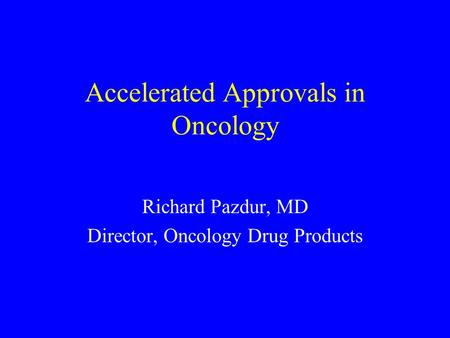 Accelerated Approvals in Oncology