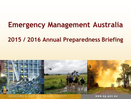 Emergency Management Australia 2015 / 2016 Annual Preparedness Briefing.