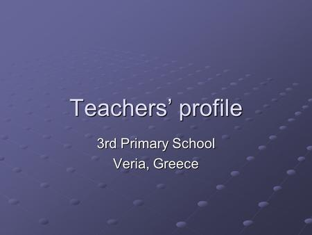Teachers' profile 3rd Primary School Veria, Greece.