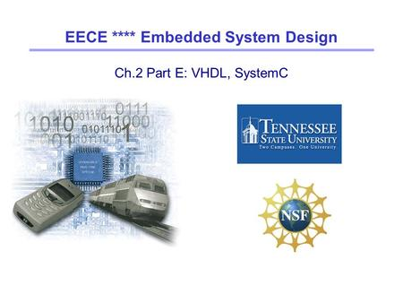 Ch.2 Part E: VHDL, SystemC EECE **** Embedded System Design.