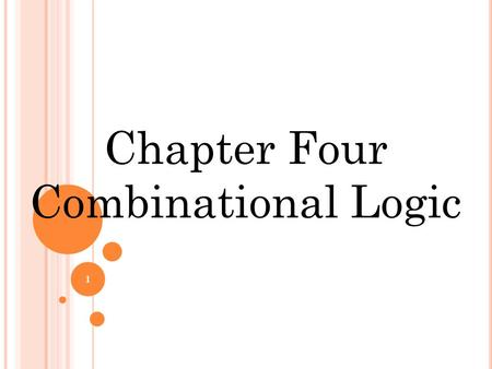 Chapter Four Combinational Logic 1. C OMBINATIONAL C IRCUITS It consists of input variables, logic gates and output variables. Output is function of input.