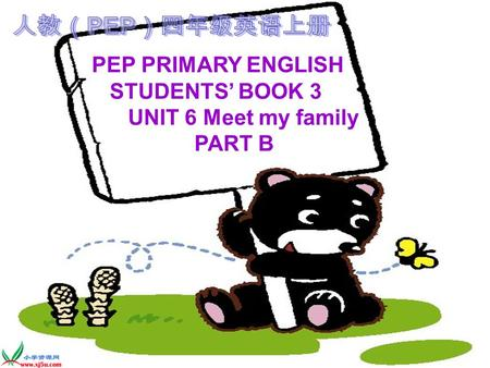 PEP PRIMARY ENGLISH STUDENTS' BOOK 3 UNIT 6 Meet my family PART B.