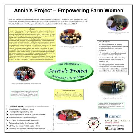 Annie's Project – Empowering Farm Women Abstract Annie's Project began as a University Extension class for farm women in Illinois in late winter of 2003.