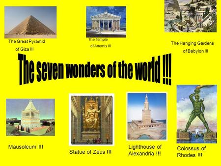 The seven wonders of the world !!!