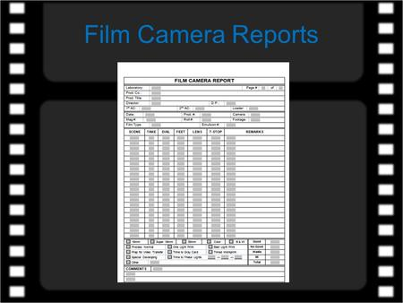 Film Camera Reports. Let's start by looking at what I call the heading of the report. Laboratory: – The name of the lab that will process the film. Prod.