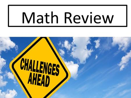 Math Review. Stretch Your Thinking Compare 25,516 24,165.