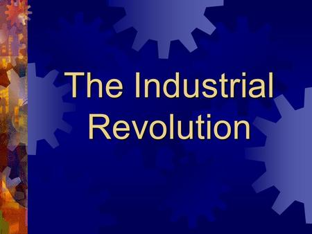 Chapter 20 The Industrial Revolution and Its Impact on ...